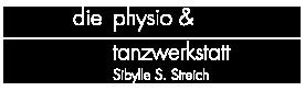 Sibylle Streich – Physiotherapie und Tanzwerkstatt